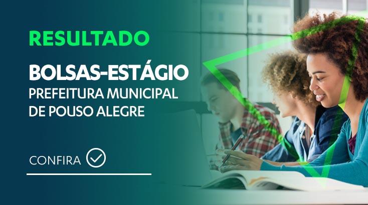 Resultado Bolsas de Estágio Prefeitura Municipal de Pouso Alegre