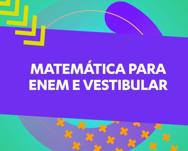 Matemática para Enem e Vestibular